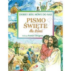 Dobry Bóg mówi do nas. Pismo Święte dla .. (nowa-4726