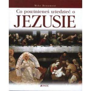 Co powinieneś wiedzieć o Jezusie