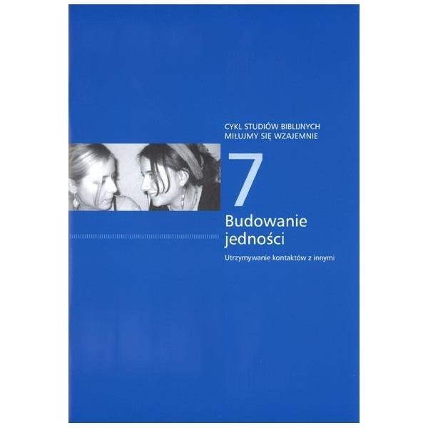 Cykl studiów biblijnych cz.7 - Budowanie jedności