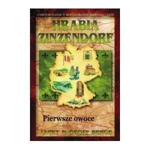 Hrabia Zinzendorf. Pierwsze owoce