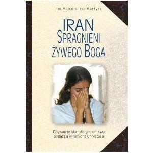 Iran. Spragnieni żywego Boga