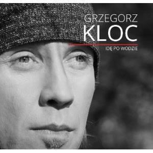 Kloc Grzegorz - Idę po wodzie