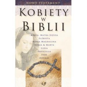 Kobiety w Biblii - Nowy Testament
