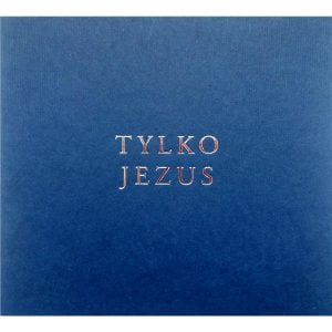 Tylko Jezus - Nie ma innego