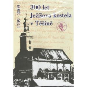 300 let Jezisova kostela v Tesine 1709-2009