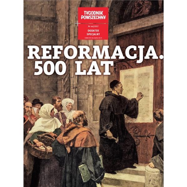 Tygodnik Powszechny. Reformacja 500 lat